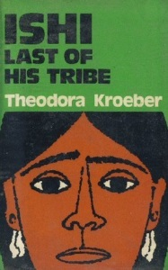 """Ishi. Last of His Tribe"", de Theodora Kroeber"