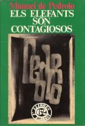 Els elefants són contagiosos,de Manuel de Pedrolo