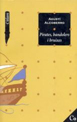 Pirates, bandolers i bruixes, d'Agustí Alcoberro