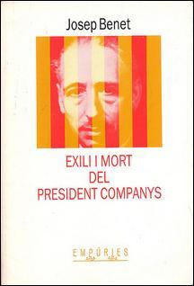 Exili i mort del president Companys, de Josep Benet