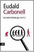 La consciència que crema, d'Eudald Carbonell