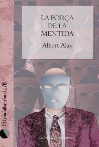 La força de la mentida, d'Albert Alay