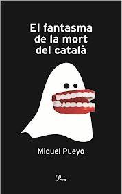 El fantasma de la mort del català, de Miquel Pueyo
