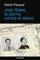 Joan Sales, la ploma contra el silenci