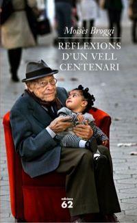 Reflexions d'un vell centenari, Moisès Broggi