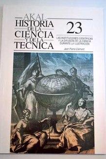 """""""Las instituciones científicas y la difusión de la ciencia durante la ilustración"""", de Jean Pierre Clément"""