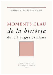 Moments clau de la Hª de la Llengua catalana
