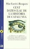 Cent dates clau de la història de Catalunya, de Pilar Farrés i Busquets