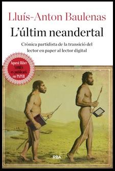 L'últim neandertal, de Lluís -Anton Baulenas