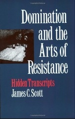 """Domination and the Arts of Resistence"", de James C. Scott"