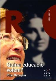Quina educació volem?, de Pilar Benejam