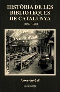 Història de les biblioteques de Catalunya (1900-1936), d'Alexandre Galí