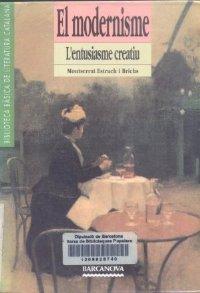 El modernisme. L'entusiasme creatiu. Montserrat Estruch