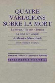 Quatre variacions sobre la mort, de Maurice Maeterlinck