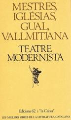 Mestres, Iglesias, Gual, Vallmitjana. Teatre modernista
