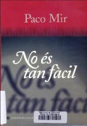 No és tan fàcil, de Paco Mir
