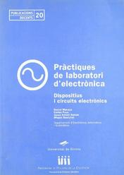 Pràctiques de laboratori d'electrònica. Dispositius i circuits electrònics