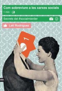 Com sobreviure a les xarxes socials, de Leti Rodríguez