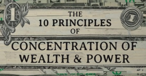 The 10 Principles of Concentration of Wealth & Power